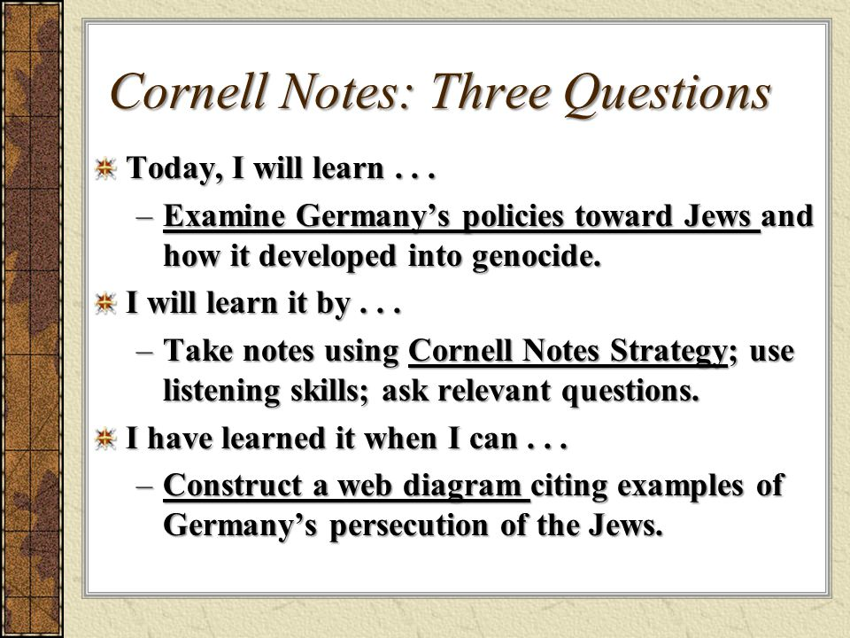 Cornell Notes: Three Questions