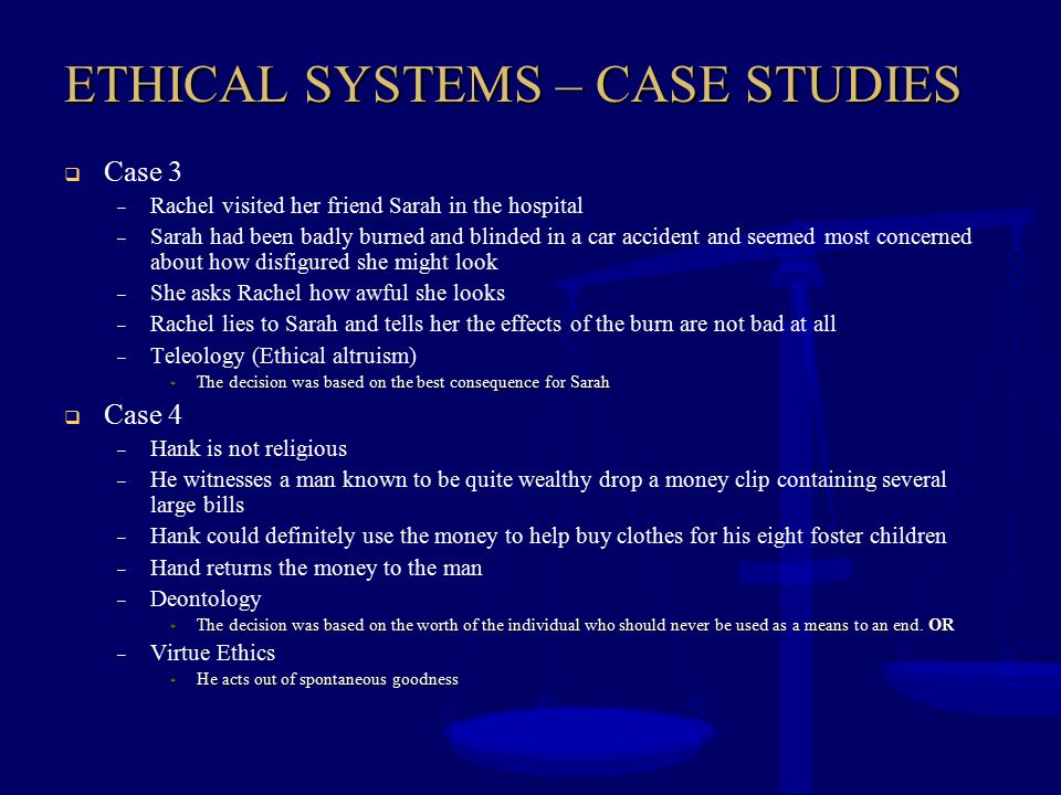 ETHICAL SYSTEMS – CASE STUDIES