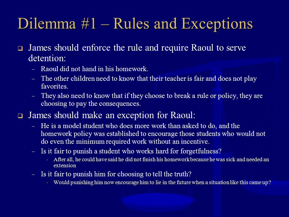 Dilemma #1 – Rules and Exceptions