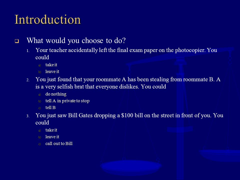 Introduction What would you choose to do
