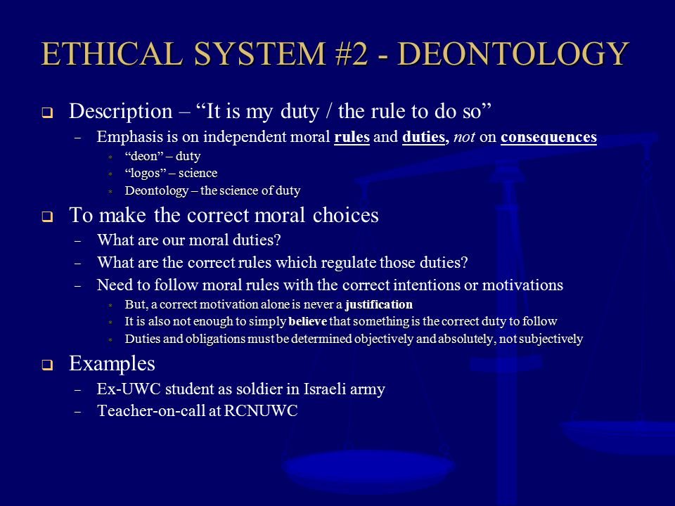 ETHICAL SYSTEM #2 - DEONTOLOGY