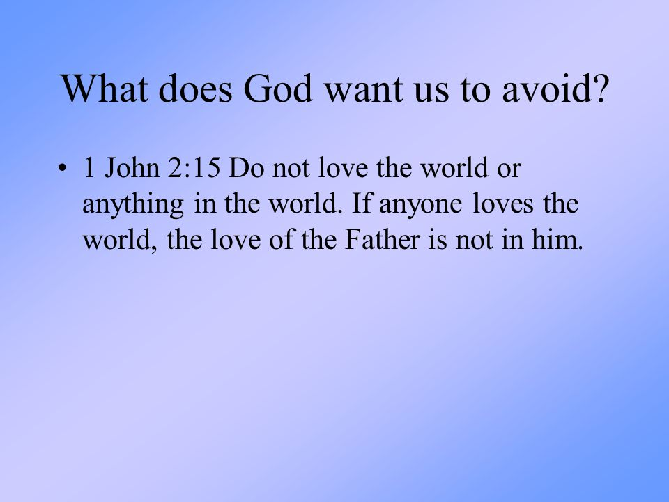 What does God want us to avoid