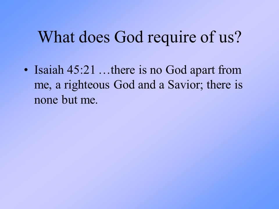 What does God require of us