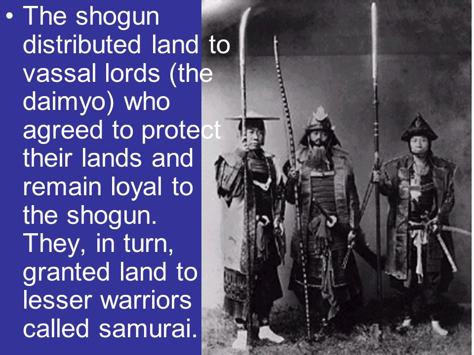 The shogun distributed land to vassal lords (the daimyo) who agreed to protect their lands and remain loyal to the shogun.