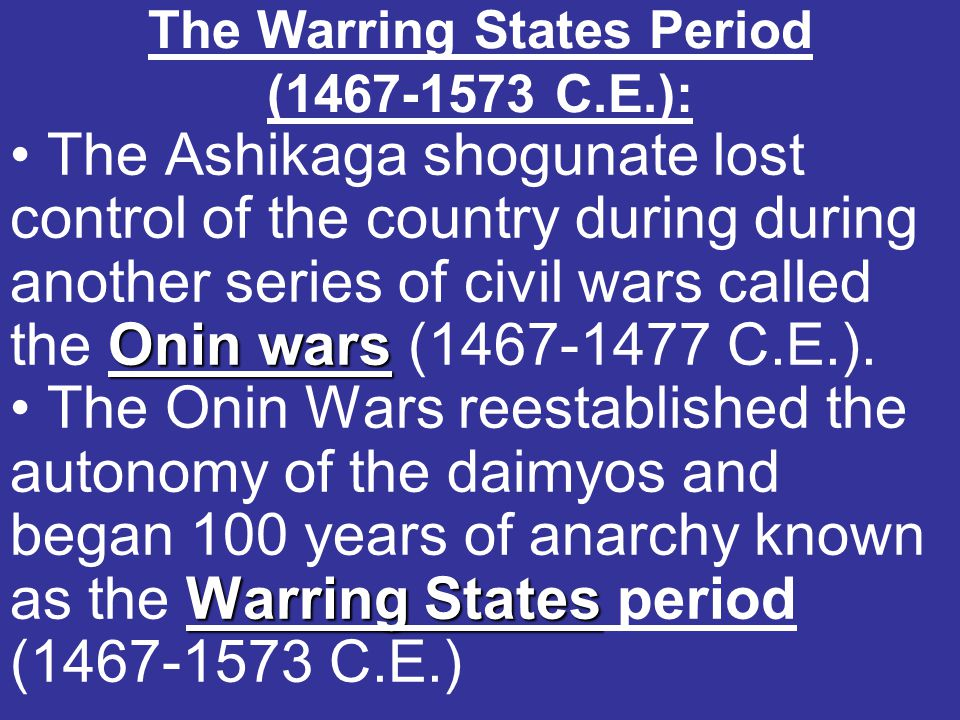 The Warring States Period (1467-1573 C.E.):