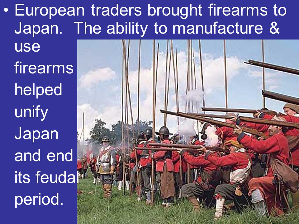 European traders brought firearms to Japan