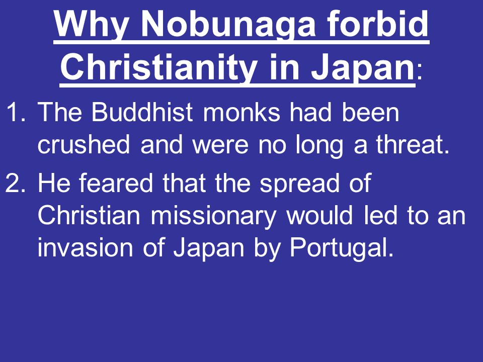 Why Nobunaga forbid Christianity in Japan: