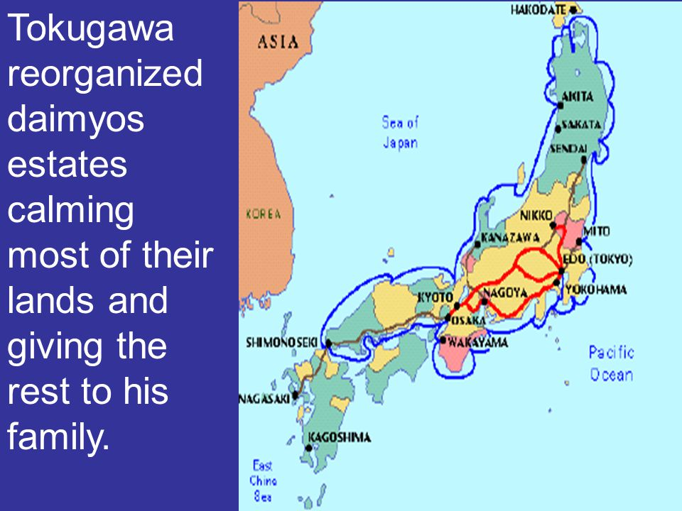 Tokugawa reorganized daimyos estates calming most of their lands and giving the rest to his family.