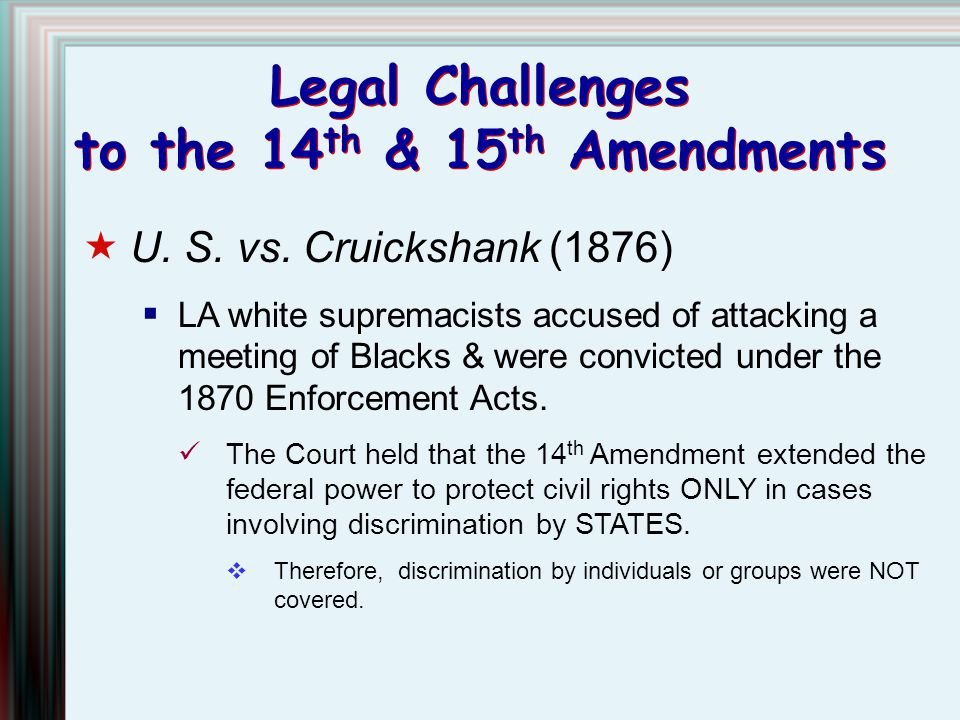Legal Challenges to the 14th & 15th Amendments