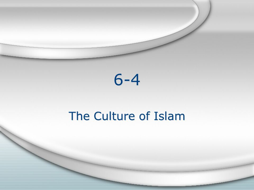 6-4 The Culture of Islam