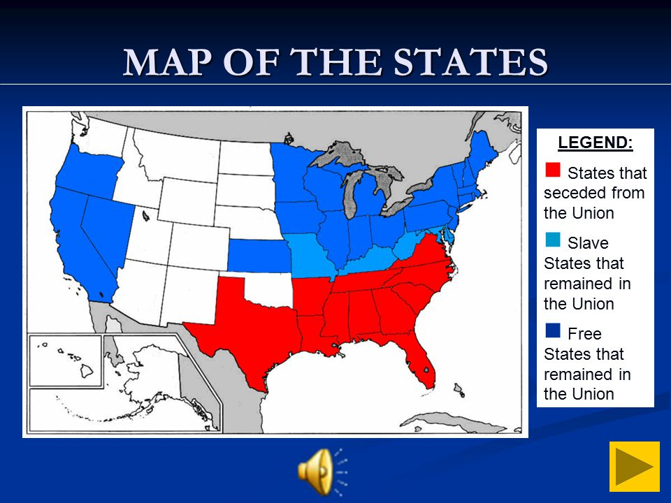 MAP OF THE STATES LEGEND: States that seceded from the Union