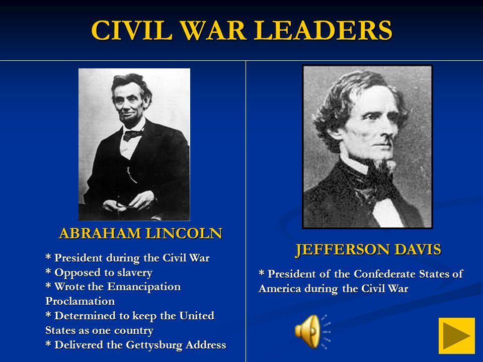 CIVIL WAR LEADERS ABRAHAM LINCOLN JEFFERSON DAVIS
