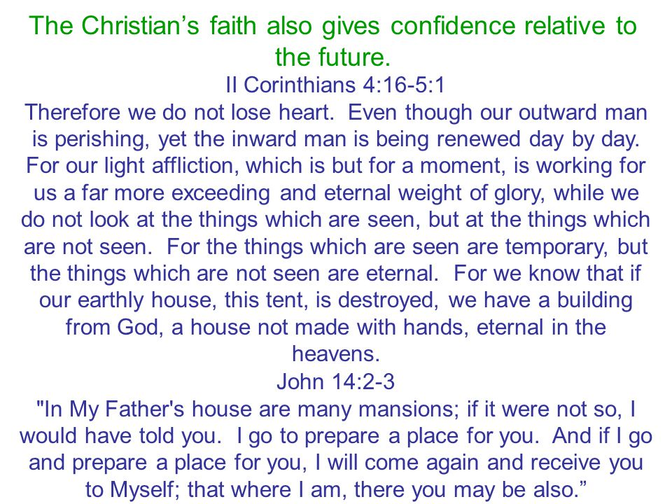 The Christian's faith also gives confidence relative to the future.