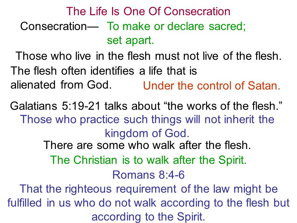 The Life Is One Of Consecration Consecration—