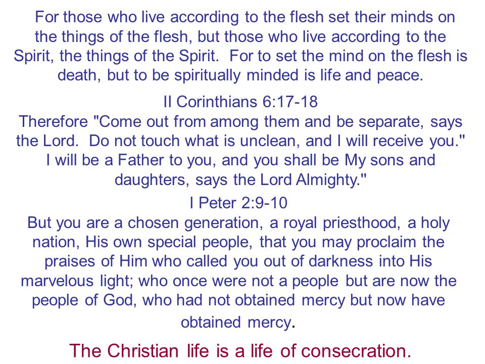 The Christian life is a life of consecration.