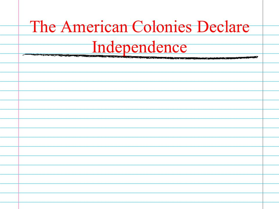 The American Colonies Declare Independence