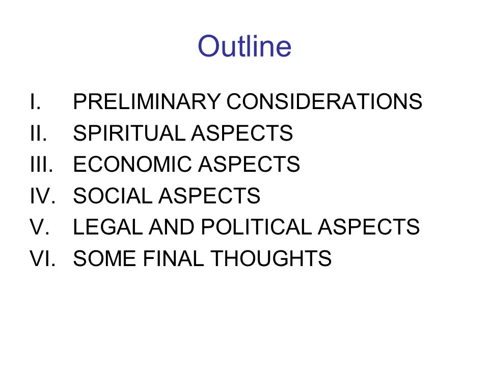 Outline PRELIMINARY CONSIDERATIONS SPIRITUAL ASPECTS ECONOMIC ASPECTS