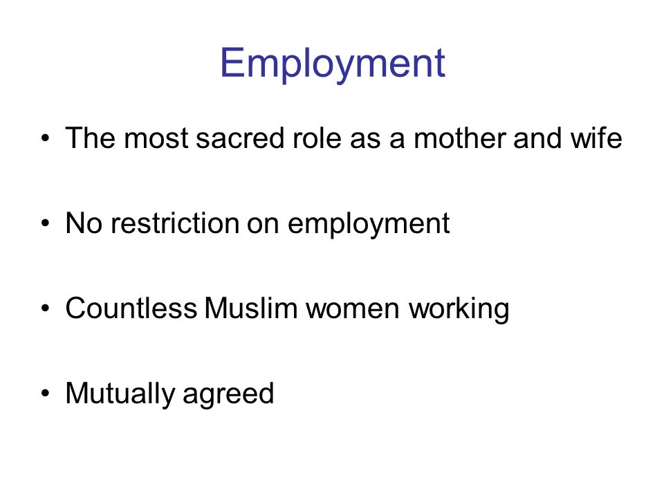 Employment The most sacred role as a mother and wife