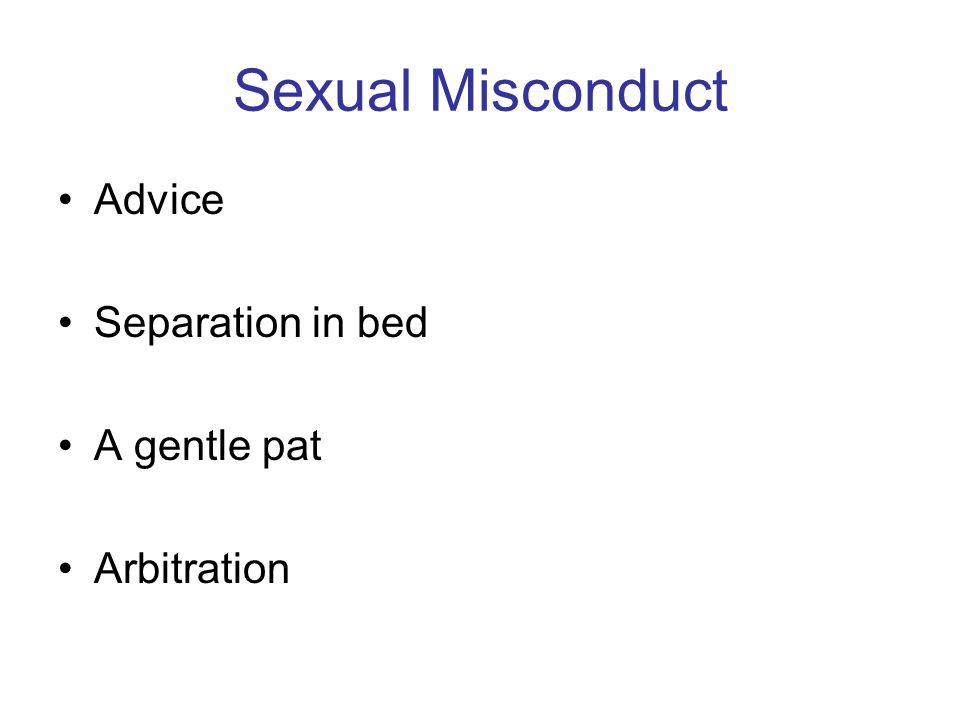 Sexual Misconduct Advice Separation in bed A gentle pat Arbitration