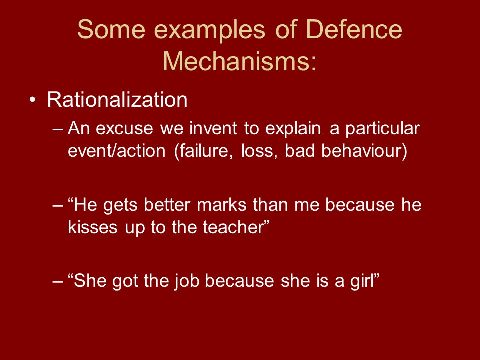 Some examples of Defence Mechanisms: