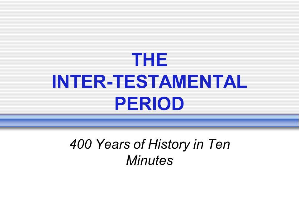THE INTER-TESTAMENTAL PERIOD