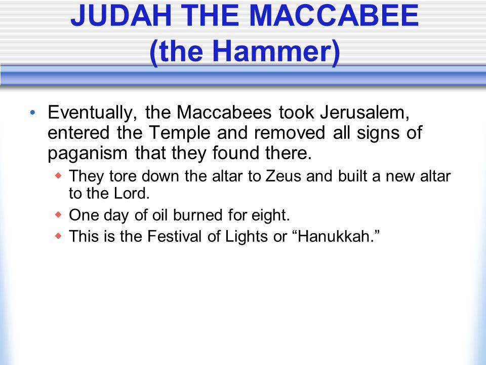 JUDAH THE MACCABEE (the Hammer)