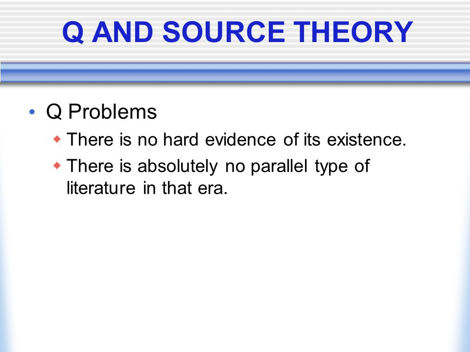 Q AND SOURCE THEORY Q Problems
