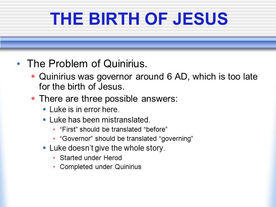 THE BIRTH OF JESUS The Problem of Quinirius.