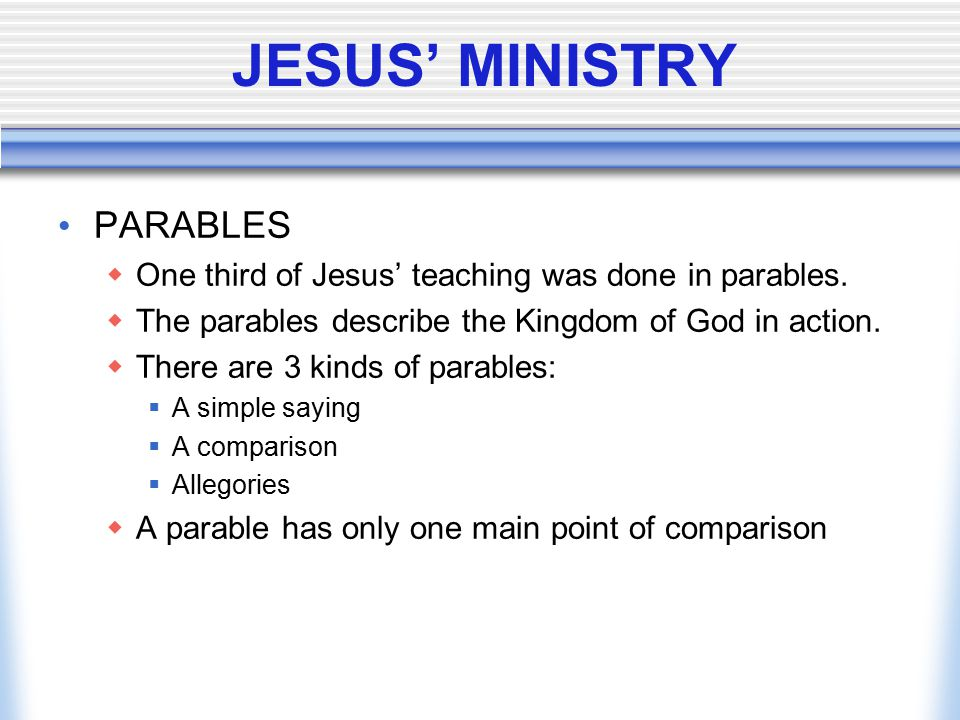 JESUS' MINISTRY PARABLES