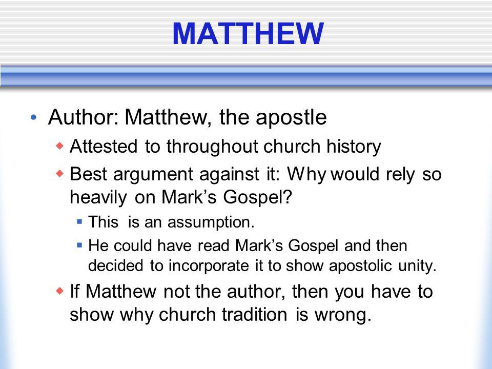 MATTHEW Author: Matthew, the apostle