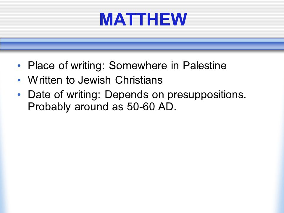 MATTHEW Place of writing: Somewhere in Palestine