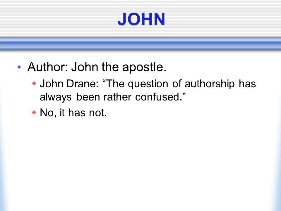 JOHN Author: John the apostle.