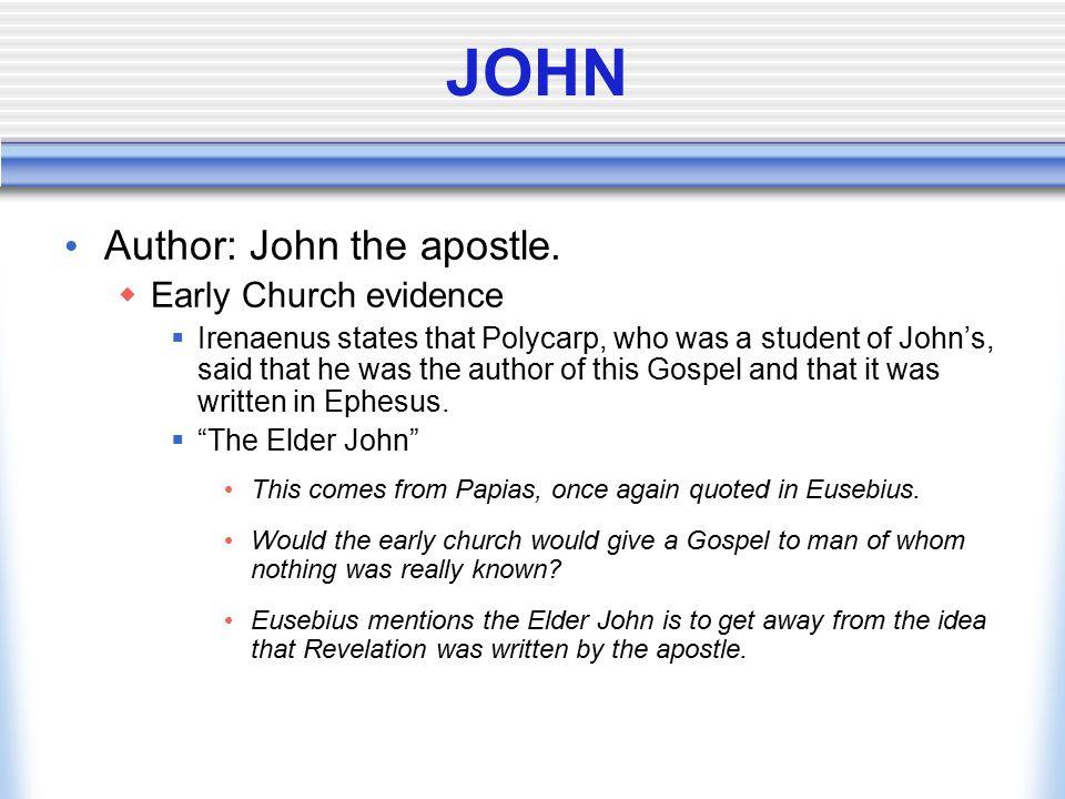JOHN Author: John the apostle. Early Church evidence