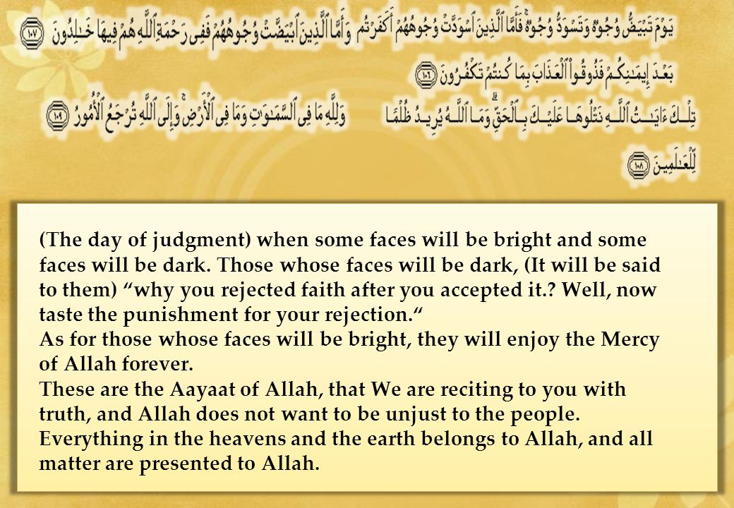 (The day of judgment) when some faces will be bright and some faces will be dark.