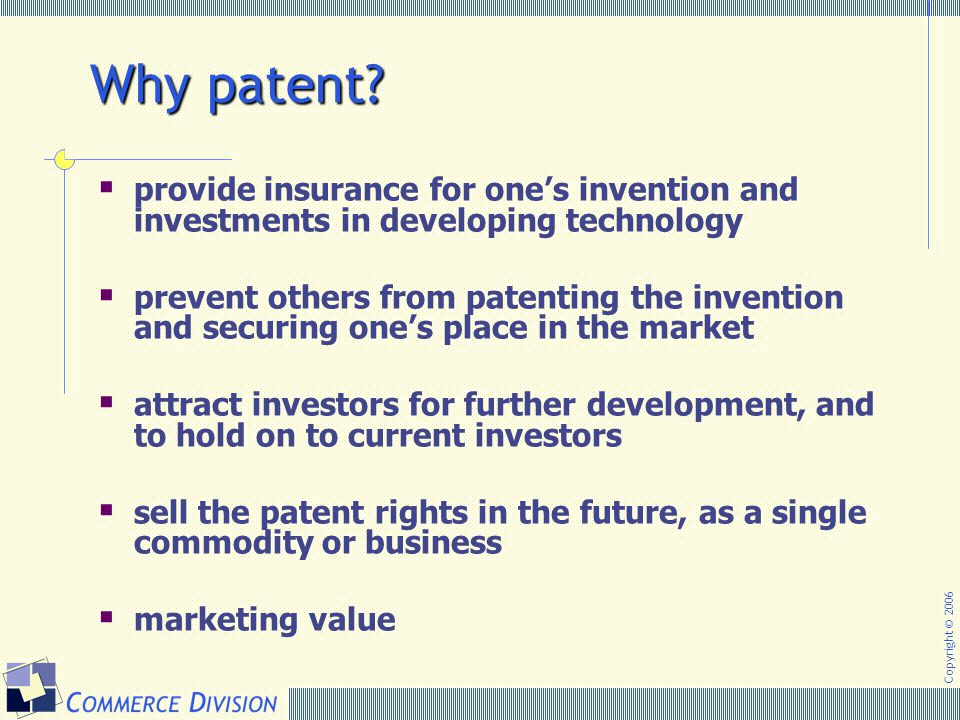 Why patent provide insurance for one's invention and investments in developing technology.