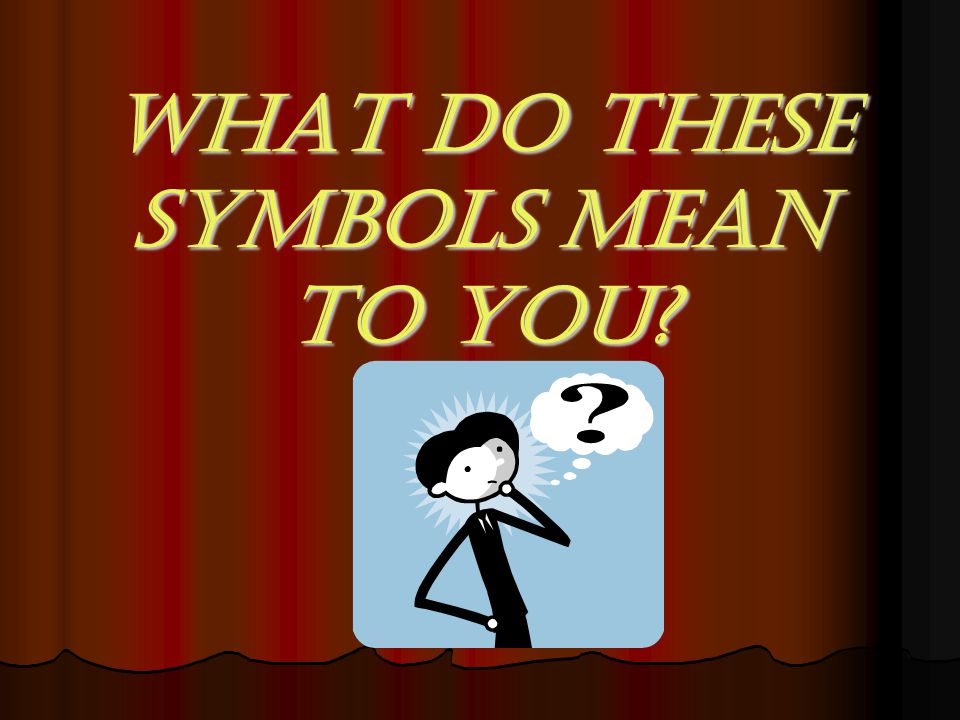 What do these symbols mean to you