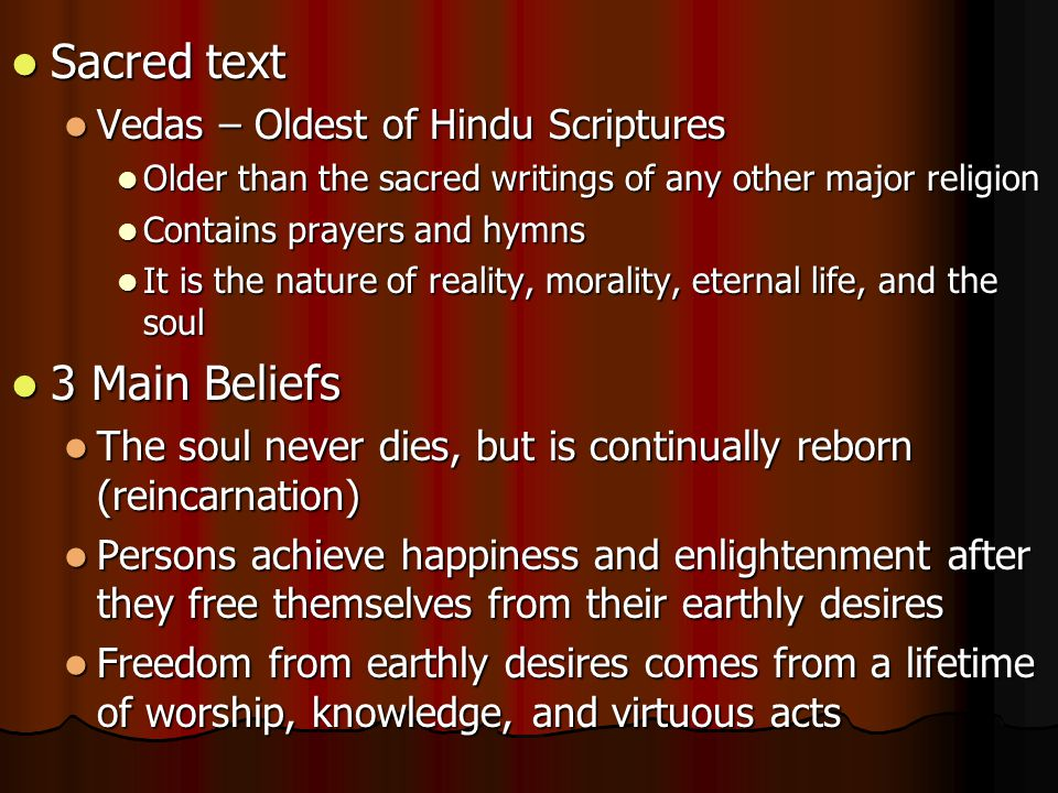 Sacred text 3 Main Beliefs Vedas – Oldest of Hindu Scriptures