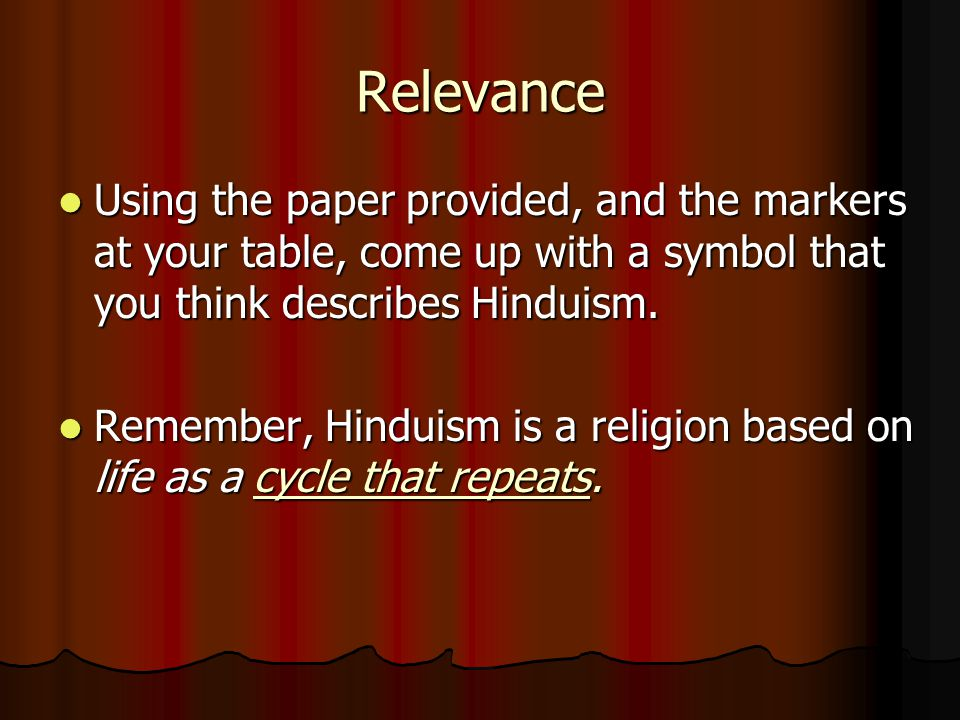 Relevance Using the paper provided, and the markers at your table, come up with a symbol that you think describes Hinduism.