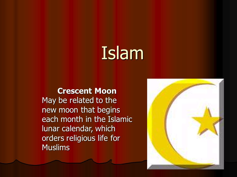 Islam Crescent Moon May be related to the new moon that begins
