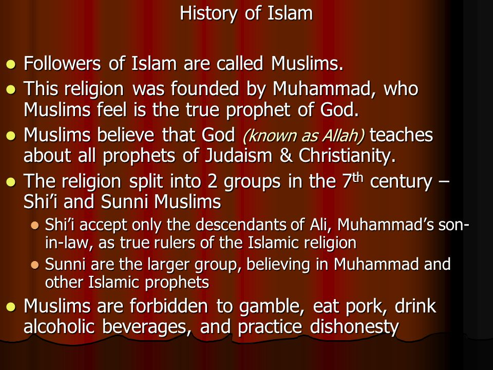 Followers of Islam are called Muslims.