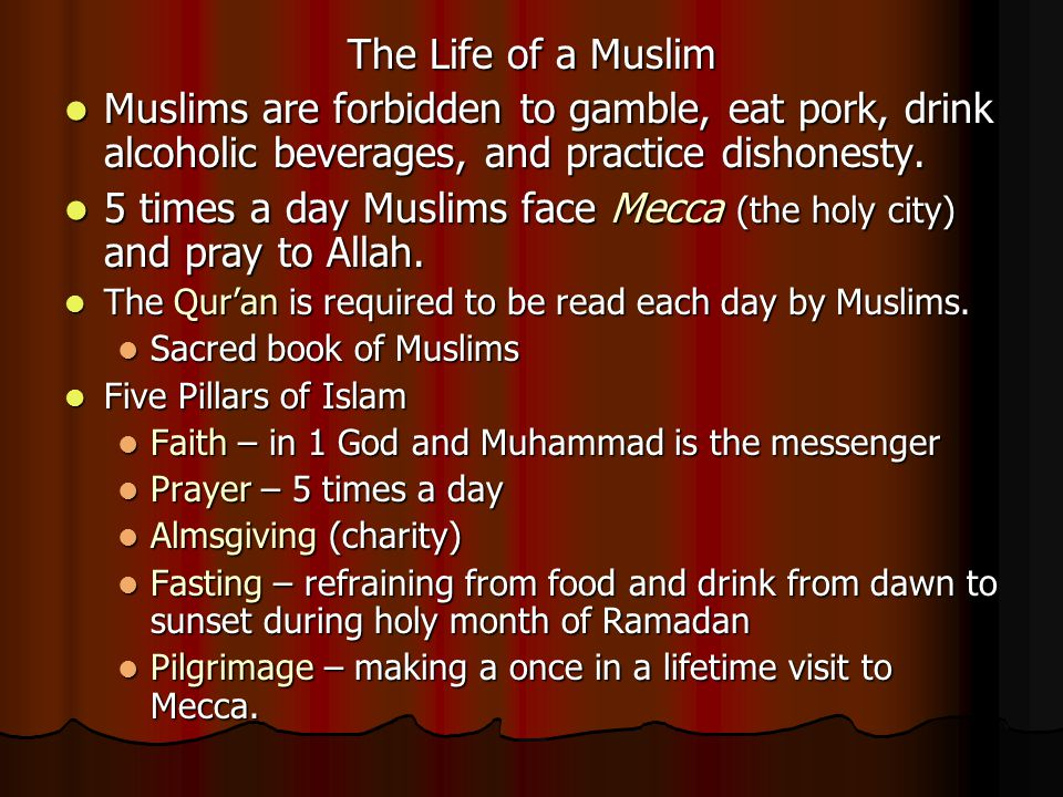 5 times a day Muslims face Mecca (the holy city) and pray to Allah.