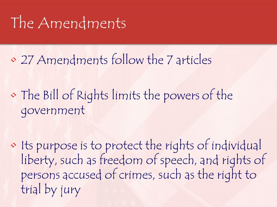 The Amendments 27 Amendments follow the 7 articles