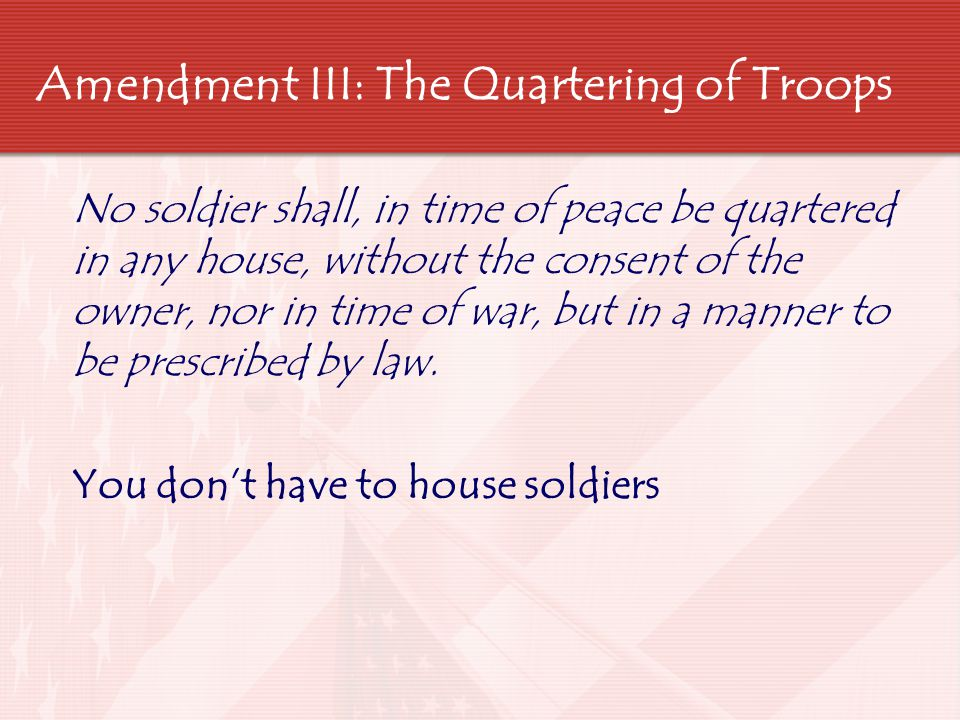 Amendment III: The Quartering of Troops