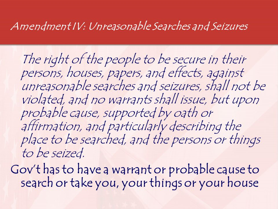 Amendment IV: Unreasonable Searches and Seizures