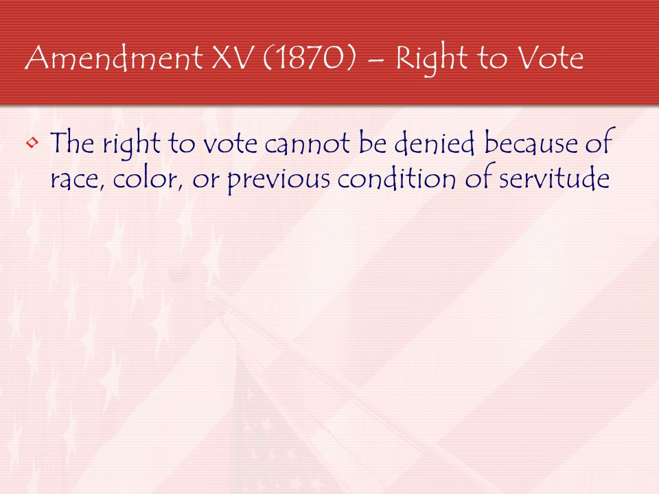 Amendment XV (1870) – Right to Vote