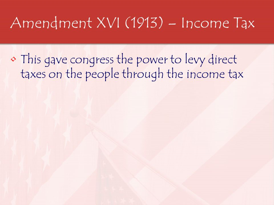 Amendment XVI (1913) – Income Tax
