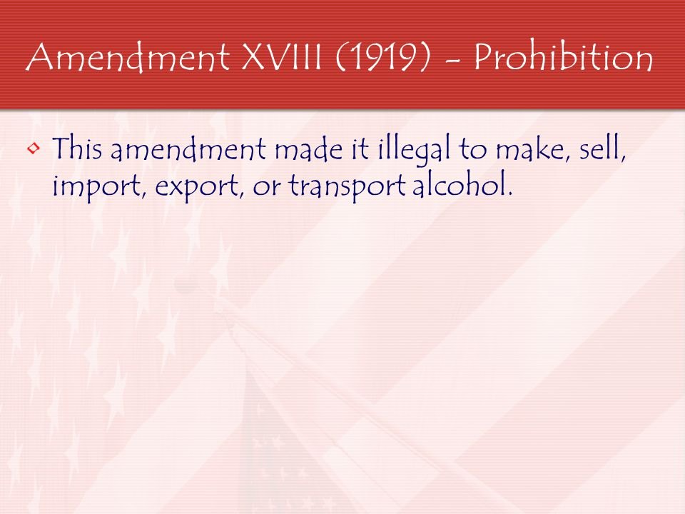 Amendment XVIII (1919) - Prohibition
