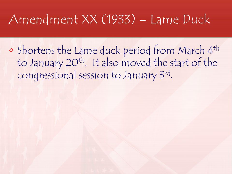 Amendment XX (1933) – Lame Duck