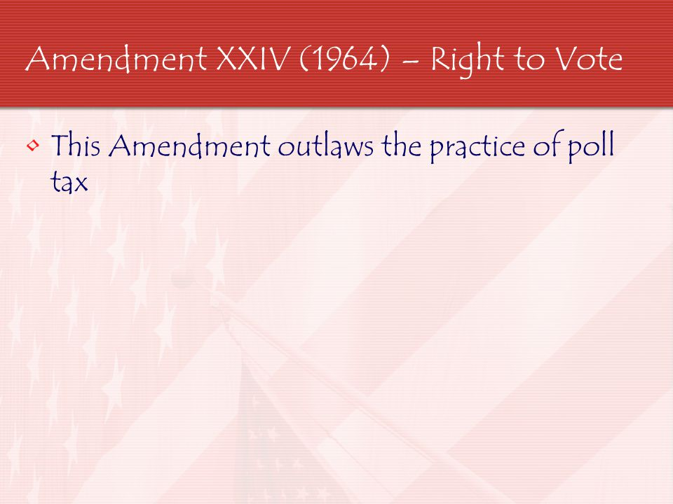Amendment XXIV (1964) – Right to Vote
