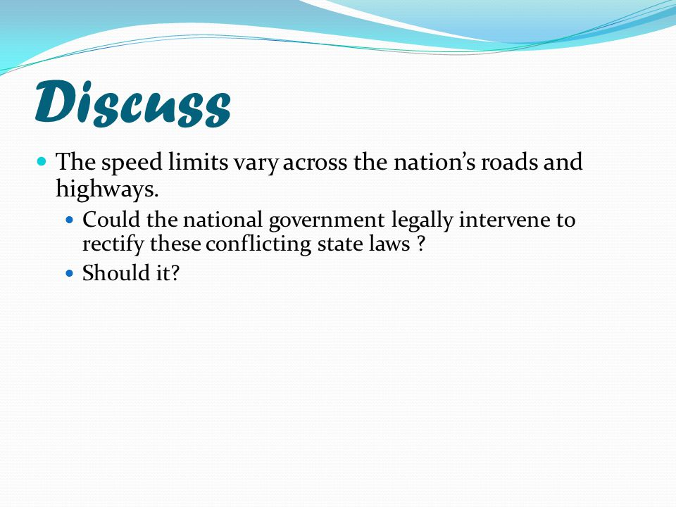 Discuss The speed limits vary across the nation's roads and highways.
